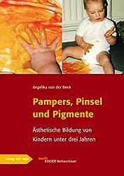 Pampers, Pinsel und Pigmente: Ästhetische Bildung von Kindern unter drei Jahren