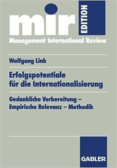 Book Erfolgspotentiale f????r die Internationalisierung: Gedankliche Vorbereitung _ Empirische Relevanz _ Methodik (mir-Edition) (German Edition) by Wolfgang Link (1997-01-16)