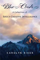 Blue Clouds: A Collection of Soul's Creative Intelligence Paperback
