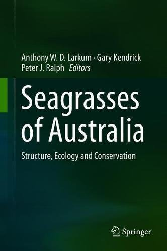 Seagrasses of Australia: Structure, Ecology and Conservation