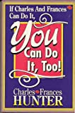 img - for If Charles and Frances Can Do It, So Can You book / textbook / text book