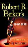 Robert B. Parker's Slow Burn (Spencer)