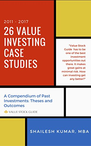 26 Value Investing Case Studies (2011-2017): A Compendium of Past Investments: Theses and Outcomes (Value Stock Guide)