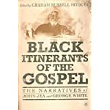 [ Black Itinerants of the Gospel: The Narratives of John Jea and George White By ( Author ) Jan-2002 Paperback