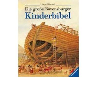 Die gro?e Ravensburger Kinderbibel: Geschichten aus dem Alten und Neuen Testament (Hardback)(German) - Common