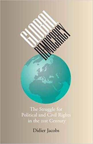 Global Democracy The Struggle For Political And Civil Rights In The