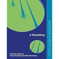 e-Retailing (Routledge Ebusiness)