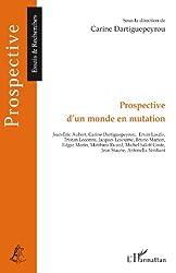 Prospective d'un monde en mutation (French Edition)