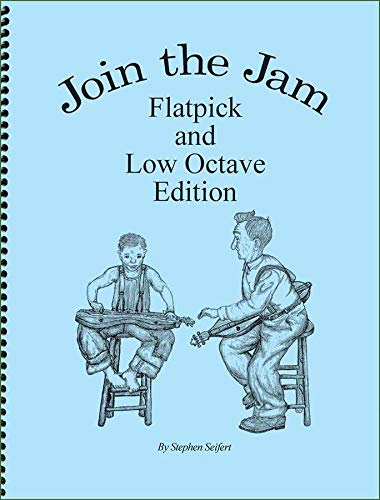 (Stephen Seifert - Join The Jam: Flatpick And Low Octave Edition)