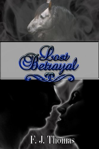 Lost Betrayal by [Thomas, F.J.]