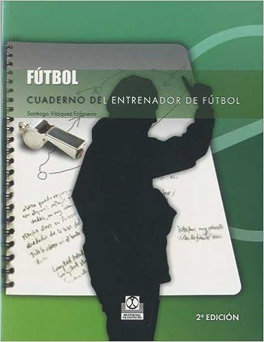 CUADERNO DEL ENTRENADOR DE FÚTBOL (Deportes)
