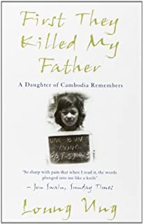 first they killed my father a daughter of remembers  first they killed my father a daughter of remembers by ung loung