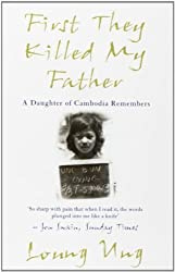 First They Killed My Father: A Daughter of Cambodia Remembers by Ung. Loung ( 2001 ) Paperback