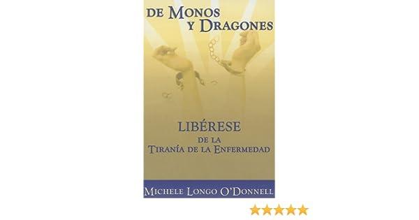 De Monos y Dragones: Libérese de la Tiranía de la Enfermedad ...