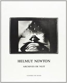 helmut newton archives de nuit schirmer art books on art photography erotics