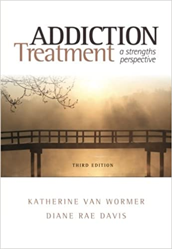 addiction treatment a strengths perspective substance abuse