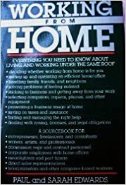Book Working from Home: Everything You Need to Know about Living & Working under the Same Roof
