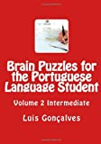 Brain Puzzles for the Portuguese Language Student, Luis Gonçalves, 1463641060