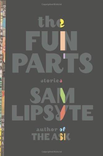 sam lipsyte the fun parts - 2