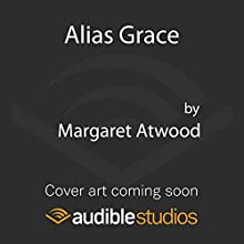 Alias Grace Audiobook by Margaret Atwood Narrated by Sarah Gadon