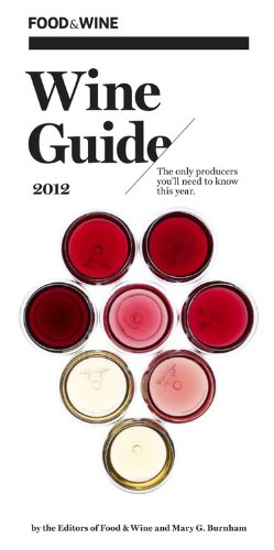 Food & Wine Wine Guide 2012 by Mary G. Burnham