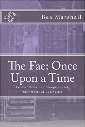 The Fae: Once Upon a Time by Bea Marshall