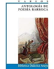 Antología de poesía barroca (CLÁSICOS - Biblioteca Didáctica Anaya)