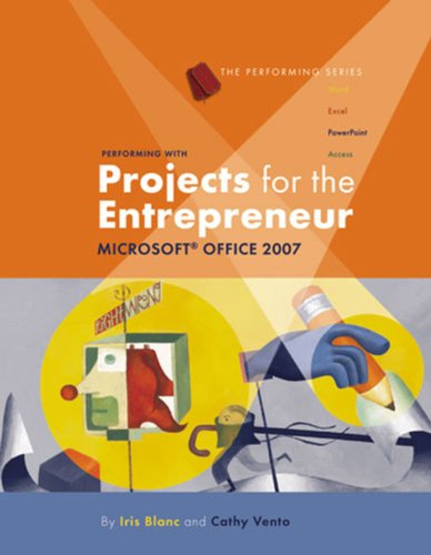 Performing with Projects for the Entrepreneur: Microsoft Office 2007 (Origins Series) Pdf