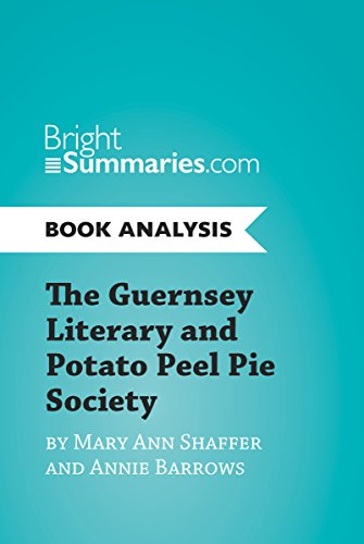 The Guernsey Literary and Potato Peel Pie Society by Mary Ann Shaffer and Annie Barrows (Book Analysis): Complete Summary and Book Analysis (Potato Pie)