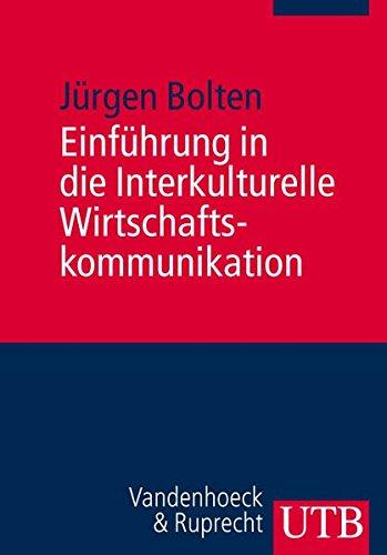 Einführung in die Interkulturelle Wirtschaftskommunikation (Uni-Taschenbücher M) (Englisch) Taschenbuch – Oktober 2007 Jürgen Bolten UTB 382522922X Wirtschaft / Werbung