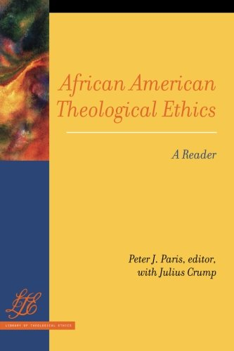 Search : African American Theological Ethics: A Reader (Library of Theological Ethics)
