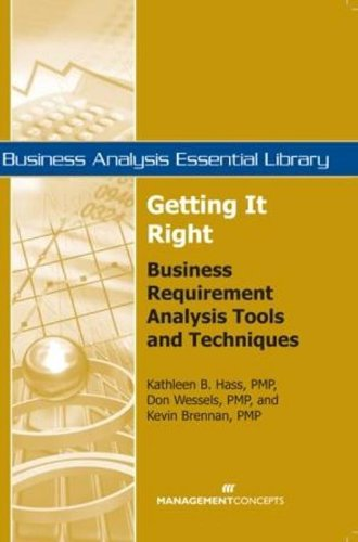 Getting It In a beeline: Business Requirement Analysis Tools and Techniques (Business Analysis Essential Library)