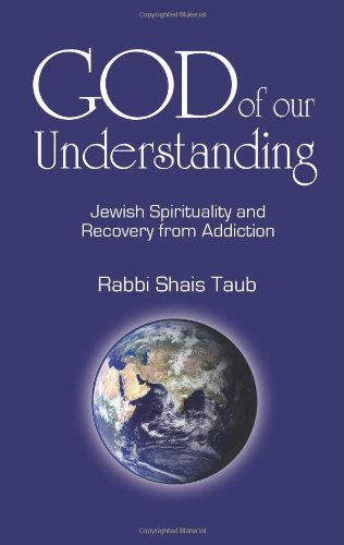 E.b.o.o.k God of Our Understanding: Jewish Spirituality and Recovery from Addiction EPUB