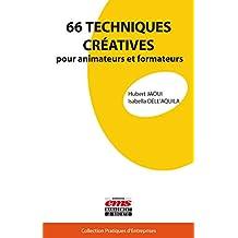 66 techniques créatives pour animateurs et formateurs (Pratiques d'entreprises) (French Edition)