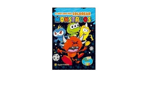 El gran libro para colorear monstruos 2: SIN AUTOR SIN AUTOR ...
