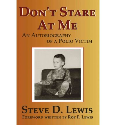 Don't Stare at Me: An Autobiography of a Polio Victim (Paperback) - - Stare T Don