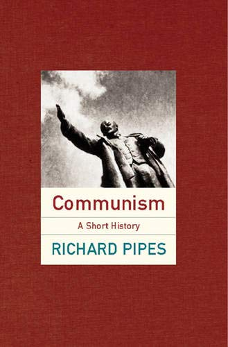 Communism A History By Richard Pipes