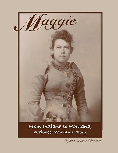 Download Maggie: From Indiana to Montana A Pioneer Woman's Story pdf