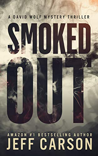 Smoked Out (David Wolf Book 6) - Kindle edition by Jeff Carson ...