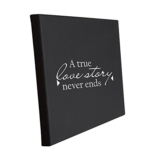 A True Love Story Never Ends Stretched 100% Black Cotton Canvas Picture 8 in x 10 in -