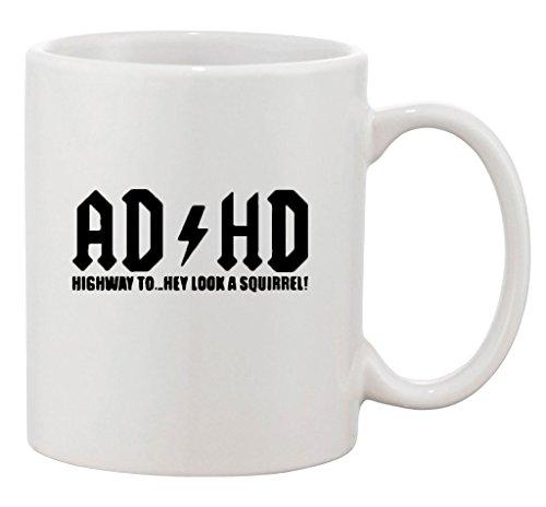 adhd-highway-to-hey-look-a-squirrel-funny-ceramic-white-coffee-11-oz-mug