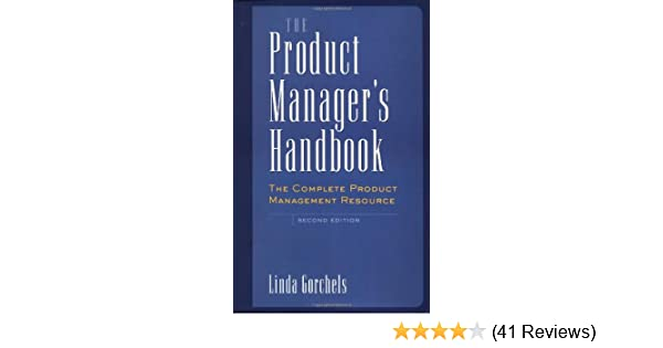 the product managers handbook the complete product management resource