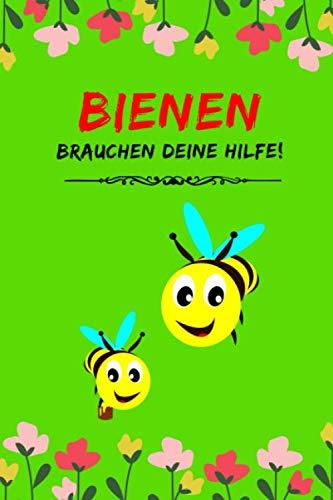 Bienen brauchen deine Hilfe !: 110 Seiten | Liniert | Sprüche Bienenschutz | Tagebuch | Journal (German Edition) (Biene Nektar)