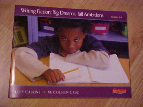 Download Writing Fiction: Big Dreams, Tall Ambitions Grades 3-5 PDF