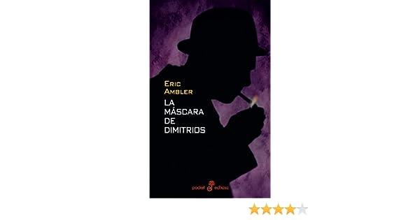 La Mascara de Dimitrios (Spanish Edition): Eric Ambler: 9788435016896: Amazon.com: Books
