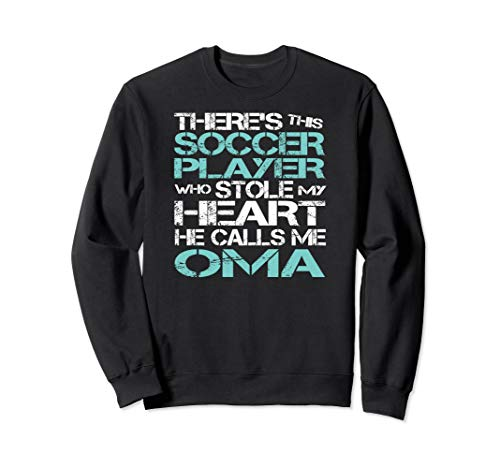 (There's Soccer Player Who Stole My Heart He Calls Me Oma Sweatshirt)