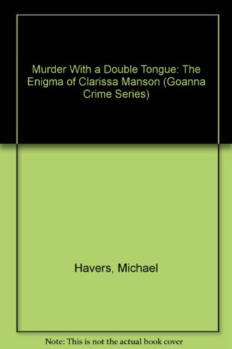 Double Tongue Prints (Murder With a Double Tongue: The Enigma of Clarissa Manson (Goanna Crime Series))