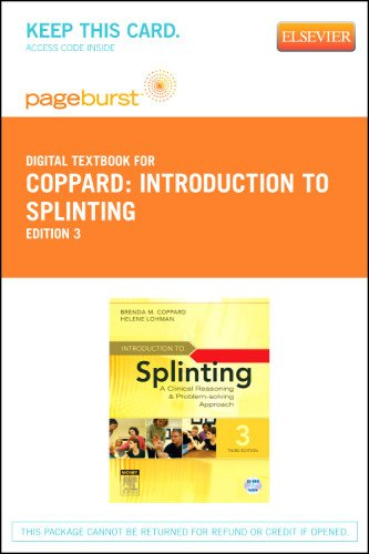 Introduction to Splinting - Elsevier eBook on VitalSource (Retail Access Card): A Clinical Reasoning and Problem-Solving