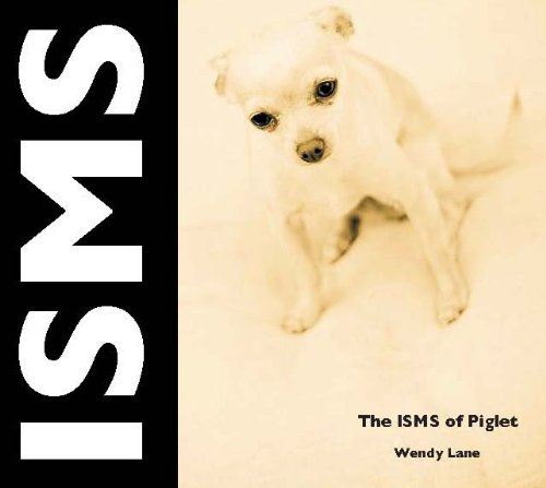 The ISMS of Piglet by Inkwell Productions