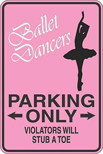 Joycenie New Metal Aluminum Sign Ballet Dancers Parking Only Decor Novelty Art Sign for Indoor Outdoor Wall Decoration Tin Sign 8x12 Inch